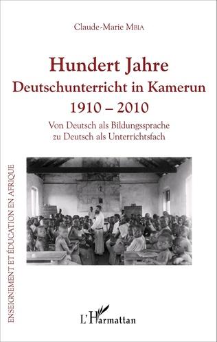 Couverture Hundert Jahre Deutschunterricht in Kamerun 1910 - 2010