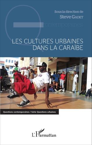 Couverture Les littératures antillaises créolofrancophones contemporaines aux prises avec l'urbanité : entre réécriture et rupture