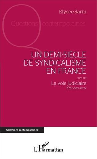 Couverture Un demi-siècle de syndicalisme en France