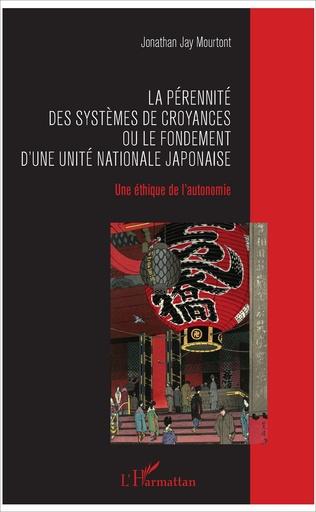 Couverture La pérennité des systèmes de croyances ou le fondement d'une unité nationale japonaise