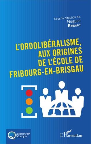 Couverture L'Ordolibéralisme, aux origines de l'École de Fribourg-En-Brisgau