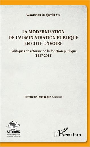 Couverture La modernisation de l'administration publique en Côte d'Ivoire