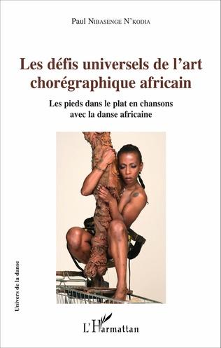 Couverture Les défis universels de l'art chorégraphique africain