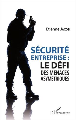 Couverture Sécurité d'entreprise : le défi des menaces asymétriques