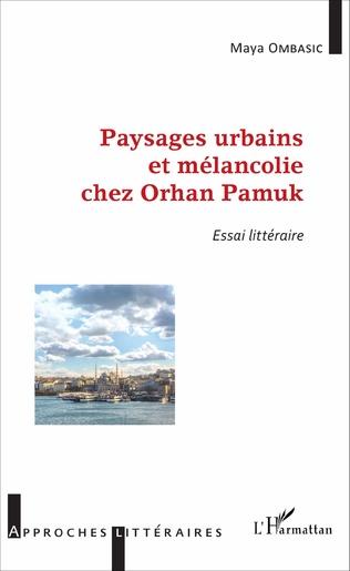 Couverture Paysages urbains et mélancolie chez Orhan Pamuk