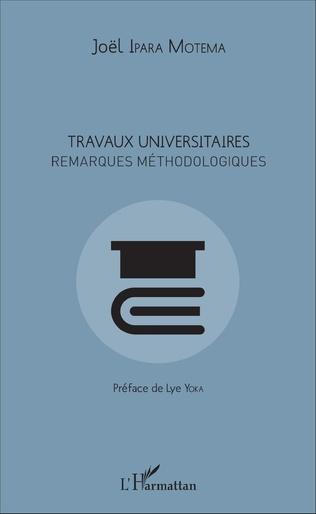 Couverture Travaux universitaires. Remarques méthodologiques