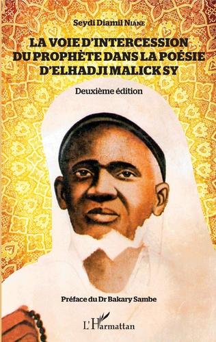 Couverture La voie d'intercession du Prophète dans la poésie d'Elhadji Malick Sy