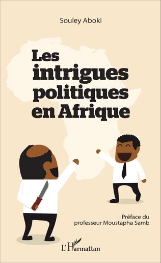 Couverture Les intrigues politiques en Afrique