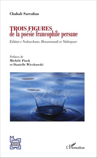 Couverture Trois figures de la poésie francophile persane