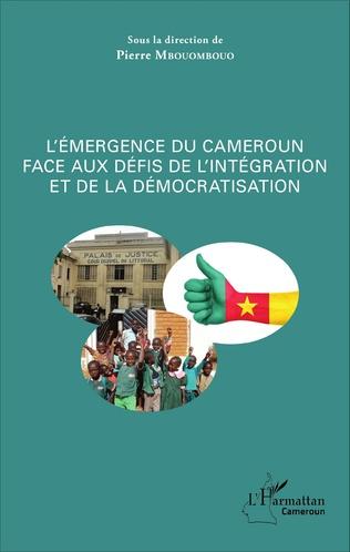 Couverture L'émergence du Cameroun face aux défis de l'intégration et de la démocratisation