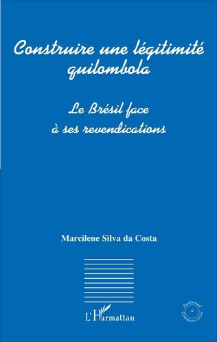 Couverture Construire une légitimité quilombola