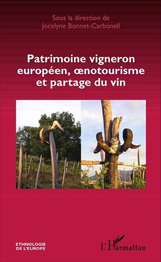 Couverture Patrimoine vigneron européen, oenotourisme et partage du vin