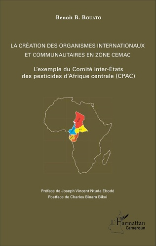 Couverture La création des organismes internationaux et communautaires en zone CEMAC