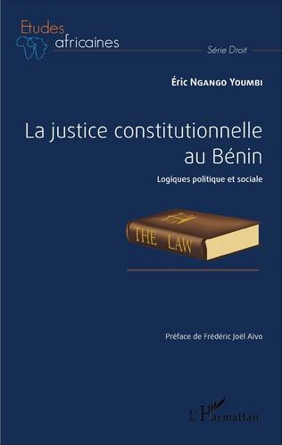 Couverture La justice constitutionnelle au Bénin