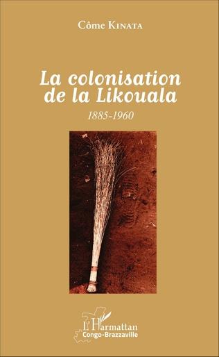 Couverture La colonisation de la Likouala