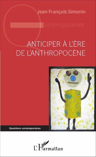 Couverture Anticiper à l'ère de l'anthropocène