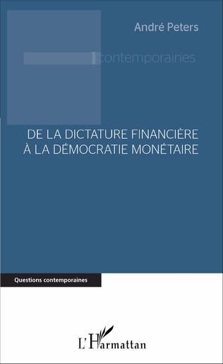 Couverture De la dictature financière à la démocratie monétaire