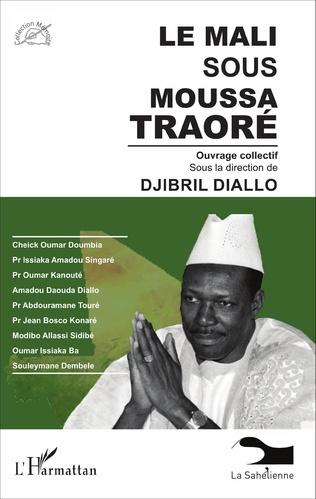 Couverture Le Mali sous Moussa Traoré
