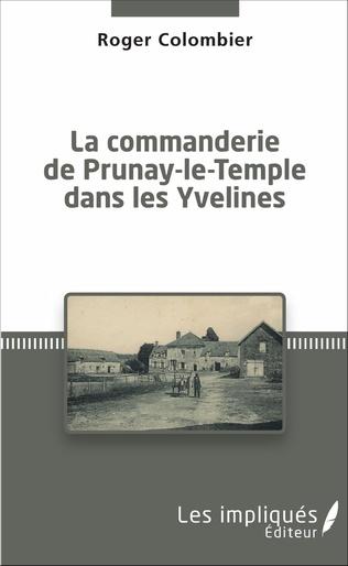 Couverture La Commanderie de Prunay-le-Temple dans les Yvelines
