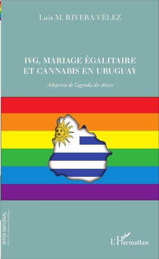Couverture IVG, mariage égalitaire et cannabis en Uruguay