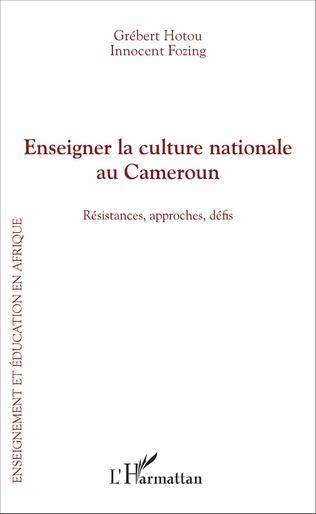 Couverture Enseigner la culture nationale au Cameroun
