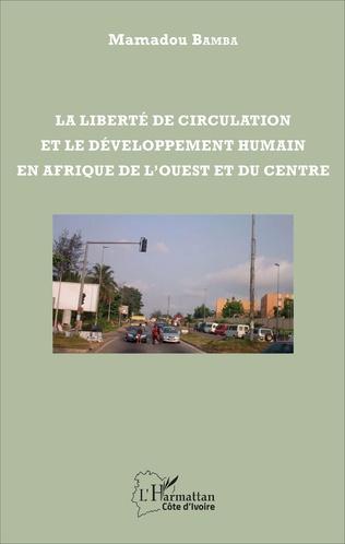 Couverture La liberté de circulation et le développement humain en Afrique de l'Ouest et du Centre
