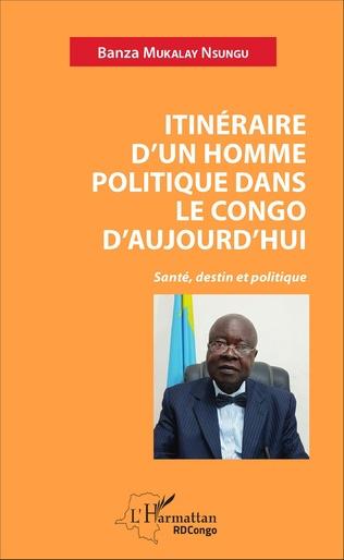 Couverture Itinéraire d'un homme politique dans le Congo d'aujourd'hui
