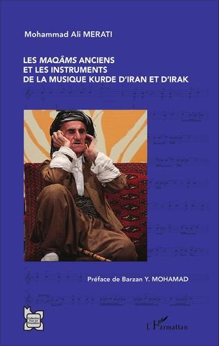 Couverture Les <em>maqâms </em>anciens et les instruments de la musique kurde d'Iran et d'Irak