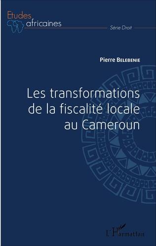 Couverture Les transformations de la fiscalité locale au Cameroun