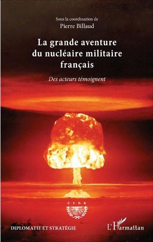 Couverture La grande aventure du nucléaire militaire français