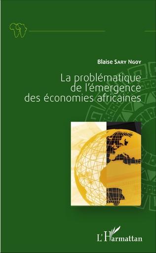 Couverture La problématique de l'émergence des économies africaines
