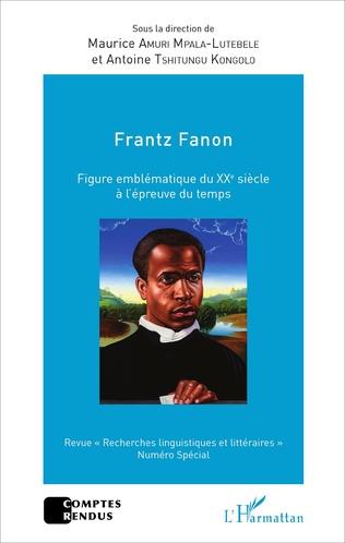Couverture Frantz Fanon figure emblématique du XXe siècle à l'épreuve du temps