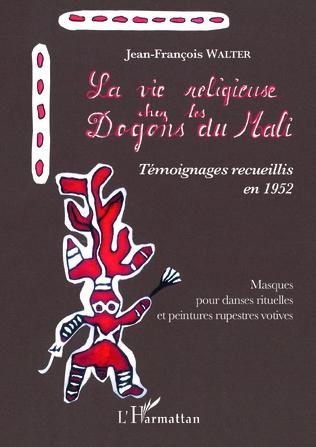 Couverture La vie religieuse chez les Dogons du Mali. Témoignages recueillis en 1952