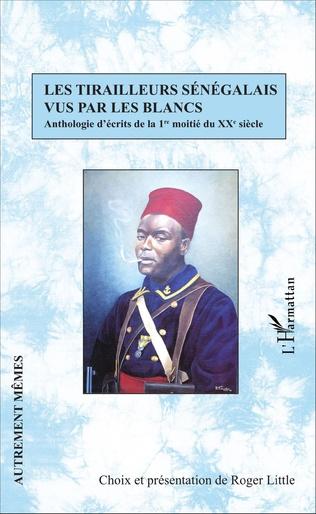 Couverture Les tirailleurs sénégalais vus par les blancs