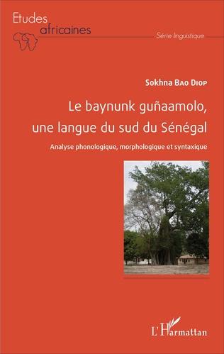 Couverture Le baynunk guñaamolo, une langue du sud de Sénégal