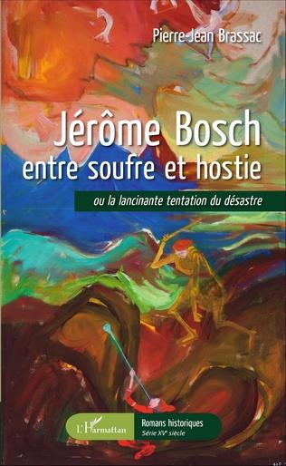 Couverture Jérôme Bosch entre soufre et hostie