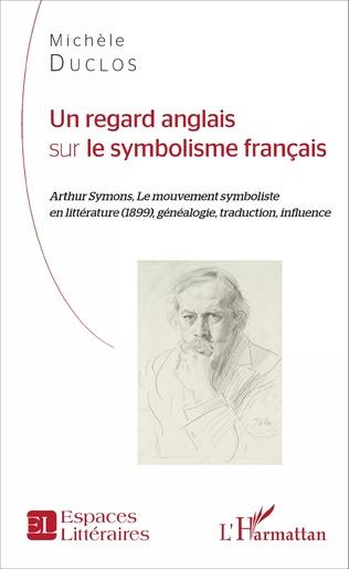 Couverture Un regard anglais sur le symbolisme français