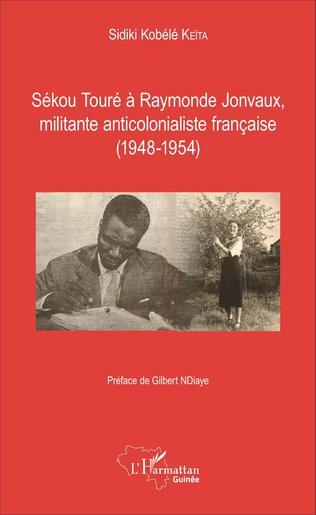 Couverture Sékou Touré à Raymonde Jonvaux, militante anticolonialiste française