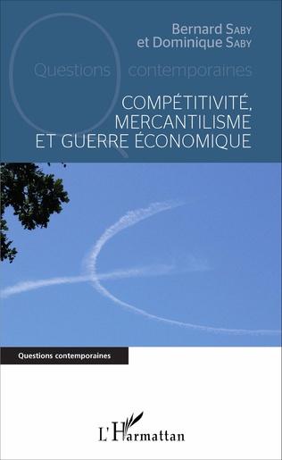 Couverture Compétitivité, mercantilisme et guerre économique