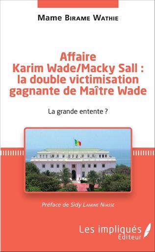 Couverture Affaire Karim Wade / Macky Sall : la double victimisation gagnante de Maître Wade