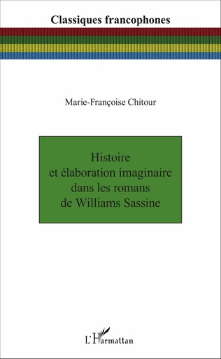 Couverture Histoire et élaboration imaginaire dans les romans de Williams Sassine