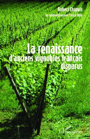 Couverture La renaissance d'anciens vignobles français disparus