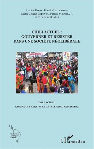 Couverture Chili actuel : gouverner et résister dans une société néolibérale