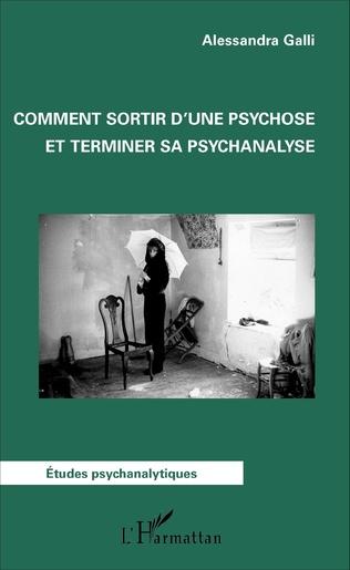 Couverture Comment sortir d'une psychose et terminer sa psychanalyse