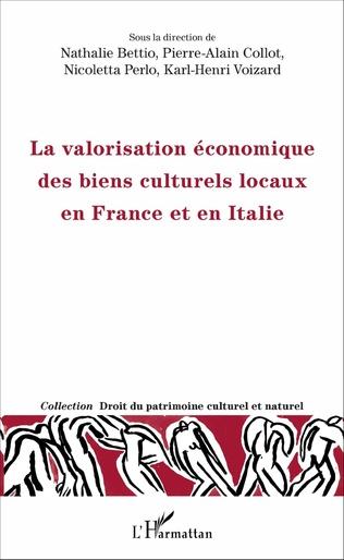 Couverture La valorisation économique des biens culturels locaux en France et en Italie