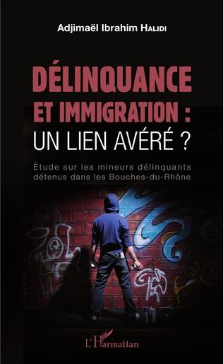 Couverture Délinquance et immigration : un lien avéré ?