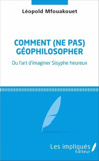 Couverture Comment (ne pas) géophilosopher