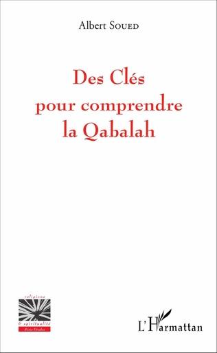 Couverture Des Clés pour comprendre la Qabalah