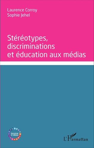 Couverture Stéréotypes, discriminations et éducation aux médias