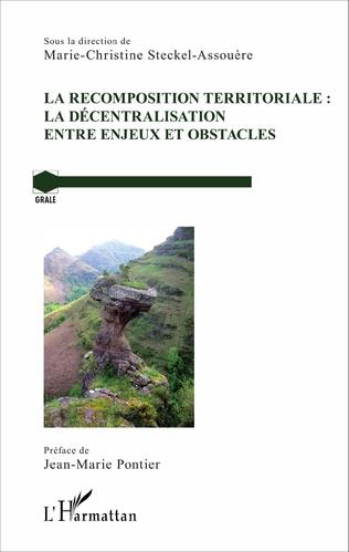 Couverture La recomposition territoriale : la décentralisation entre enjeux et obstacles